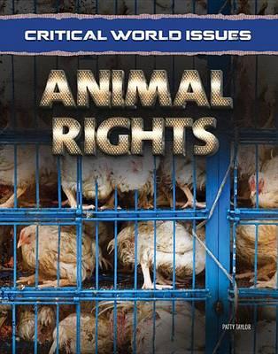 Animal Rights - Critical World Issues (Hardback)
