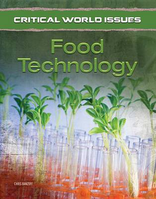 Food Technology - Critical World Issues (Hardback)