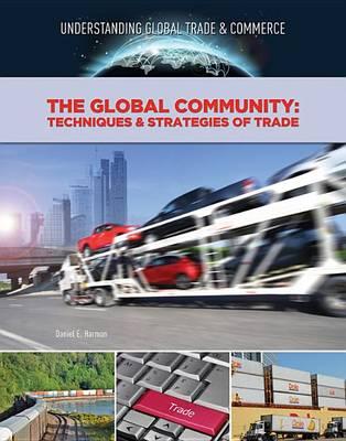 The Global Community: Techniques & Strategies of Trade (Hardback)