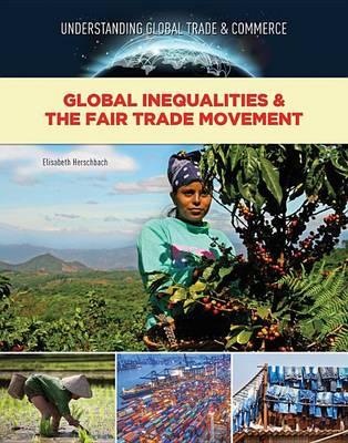 Global Inequalities & the Fair Trade Movement (Hardback)
