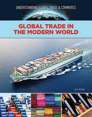 Global Trade in the Modern World (Hardback)