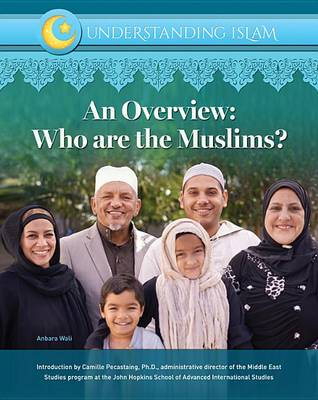 An Overview: Who are the Muslims? (Hardback)