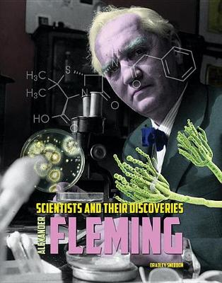 Alexander Fleming - Scientists and Their Discoveries (Hardback)