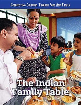The Indian Family Table - Connecting Cultures Through Family and Food (Hardback)