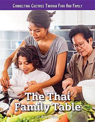 The Thai Family Table - Connecting Cultures Through Family and Food (Hardback)