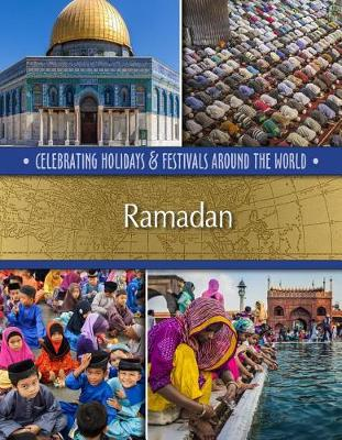 Ramadan - Celebrating Holidays & Festivals Around the World (Hardback)