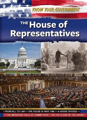 The House of Representatives - Know Your Government (Hardback)