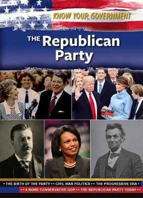 The Republican Party - Know Your Government (Hardback)