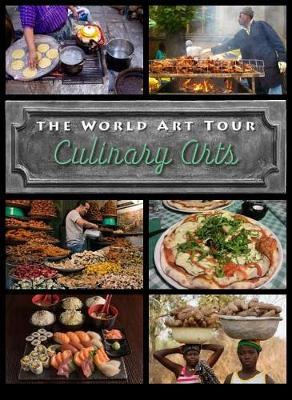 Culinary Arts - The World Art Tour (Hardback)