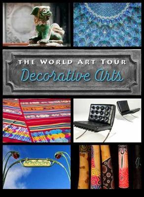Decorative Arts - World Art Tour (Hardback)