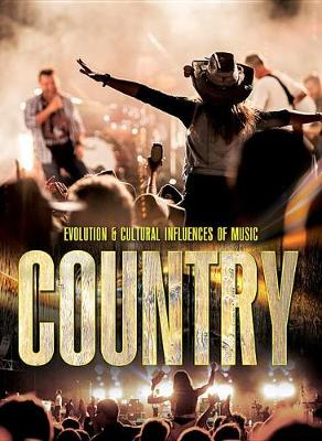 Country - Evolution and Cultural Influences of Music (Hardback)