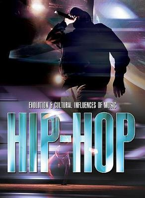 Hip-Hop - Evolution & Cultural Influences of Music (Hardback)