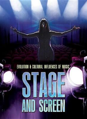 Stage and Screen - Evolution & Cultural Influences of Music (Hardback)