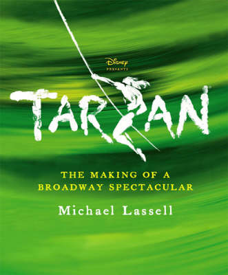 Tarzan: The Making of a Broadway Spectacular (Paperback)