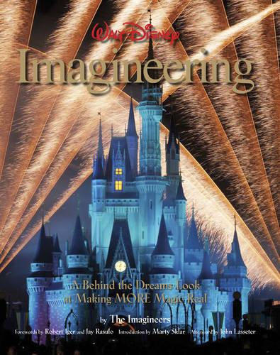 Walt Disney Imagineering: A Behind the Dreams Look at Making More Magic Real (Hardback)