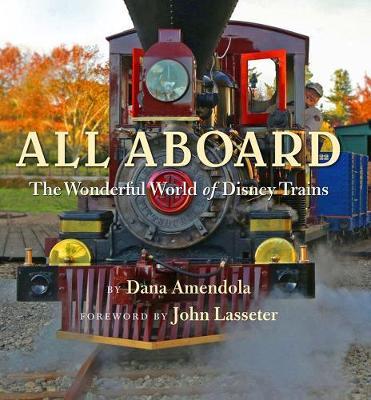 All Aboard: The Wonderful World Of Disney Trains (Hardback)
