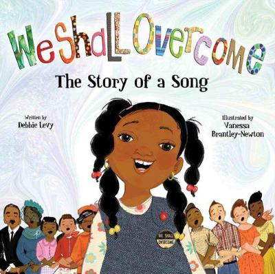 We Shall Overcome: The Story of a Song (Hardback)