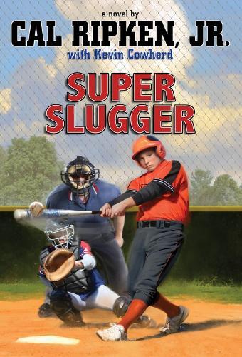 Cal Ripken Jr.'s All-Stars Super-sized Slugger (Paperback)