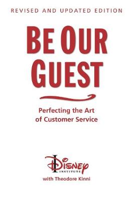Be Our Guest (10th Anniversary Updated Edition): Perfecting the Art of Customer Service (Hardback)