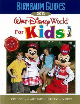 Birnbaum's Walt Disney World for Kids 2013 (Paperback)