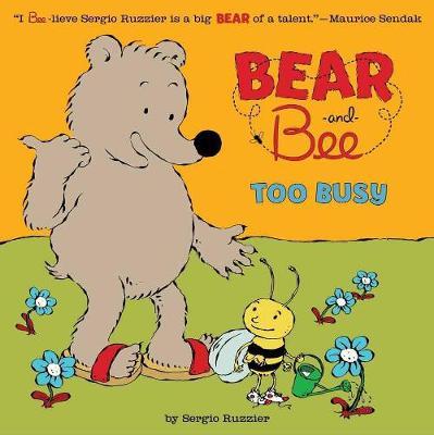 Bear and Bee: Bear And Bee: Too Busy Too Busy (Hardback)