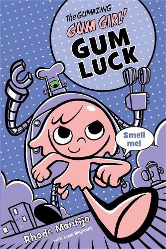 Gumazing Gum Girl!, The (book 2): Book 2 Gum Luck (Paperback)