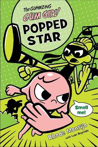 Gumazing Gum Girl!, The, Book 3: Popped Star (Paperback)
