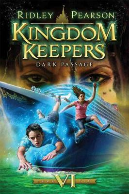 Kingdom Keepers: Kingdom Keepers Vi Dark Passage Volume VI (Paperback)