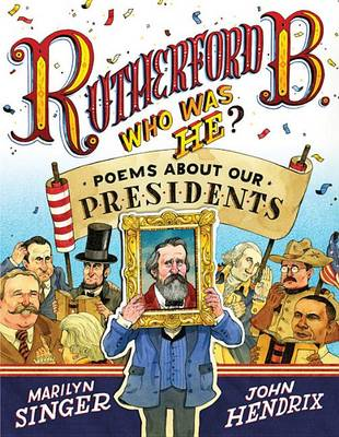 Rutherford B., Who Was He?: Poems About Our Presidents (Hardback)