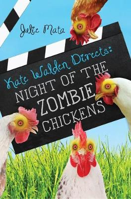 Kate Walden Directs: Night of the Zombie Chickens (Hardback)