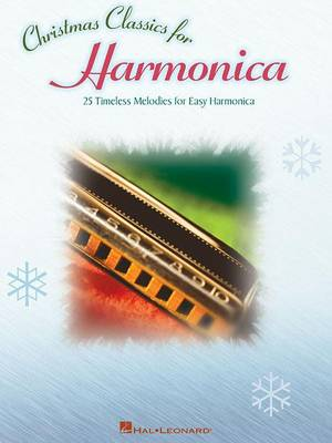 Christmas Classics for Harmonica: 25 Timeless Melodies for Easy Harmonica (Paperback)