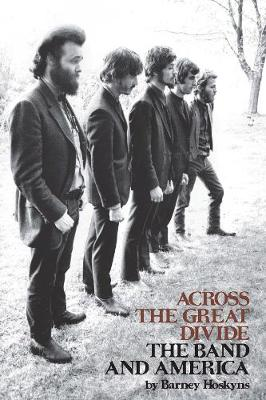 Across the Great Divide: The Band and America (Paperback)
