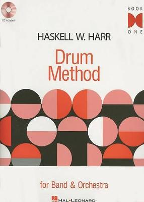 Haskell W. Harr: Drum Method For Band And Orchestra - Book 1 (Book/CD) (Paperback)