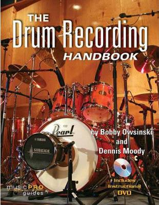 Bobby Owsinski/Dennis Moody: The Drum Recording Handbook (Paperback)