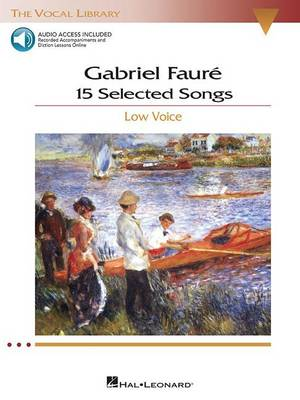 Gabriel Faure: 15 Selected Songs - Low Voice (Book & 2 CDs) (Paperback)