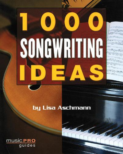 1000 Songwriting Ideas - Music Pro Guides (Paperback)