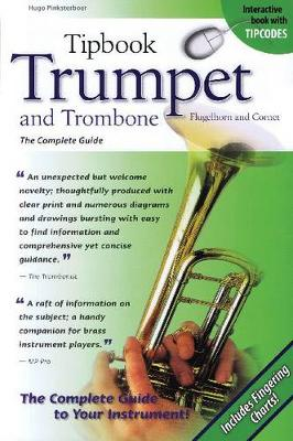 Tipbook: Trumpet and Trombone, Flugelhorn and Cornet - the Complete Guide (Paperback)