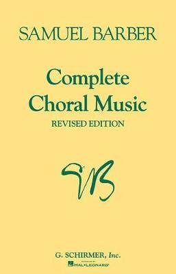 Samuel Barber: Complete Choral Music (Revised Edition) (Paperback)
