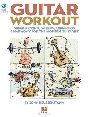 John Heussenstamm: Guitar Workout - Speed Picking, Sweeps, Arpeggios And Harmony For The Modern Guitarist (Book/Online Audio) (Paperback)