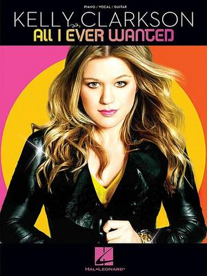 Clarkson Kelly All I Ever Wanted Piano Vocal Guitar Songbook (Paperback)