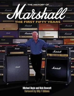 The History of Marshall Amps: The First Fifty Years (Paperback)