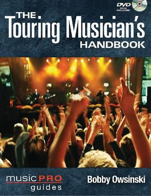 The Touring Musician's Handbook - Music Pro Guides