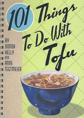 101 Things to Do with Tofu (Paperback)
