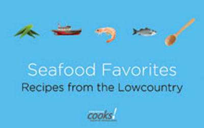 Seafood Favorites: Recipes from the Lowcountry (Paperback)
