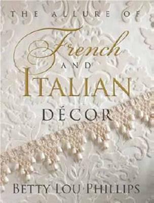 Allure of French and Italian Decor (Hardback)
