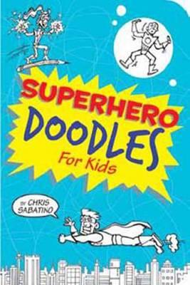 Superhero Doodles for Kids (Paperback)