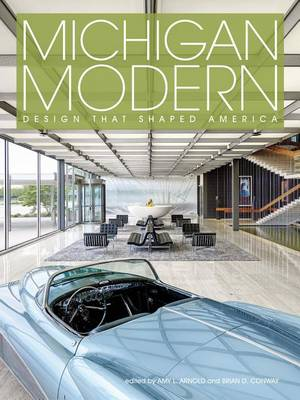 Michigan Modern: Design That Shaped America (Hardback)