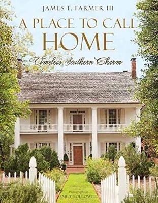 A Place to Call Home: Timeless Southern Charm (Hardback)