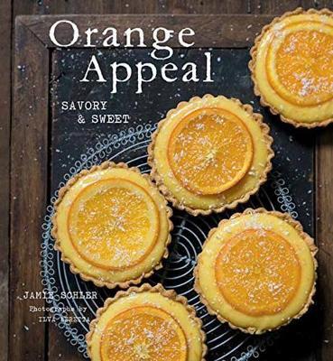 Orange Appeal: Savory and Sweet (Hardback)