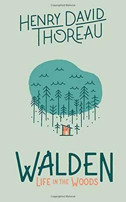 Walden: Life in the Woods (Hardback)